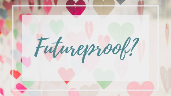 Futureproof?