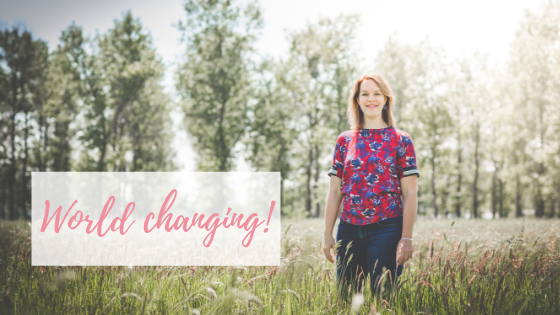 World changing!